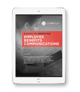 3 Steps To Improving Benefit Communications